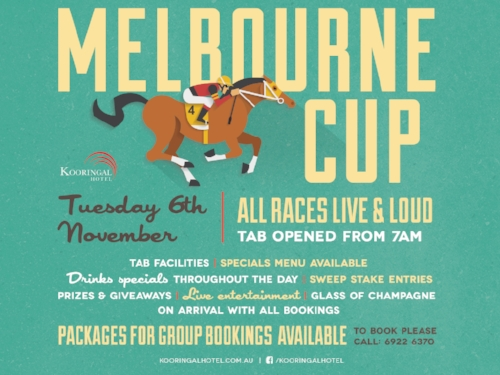Melbourne Cup - The race that stops a nation! Join us for Melbourne CupTAB opened from 7am All races LIVE & LOUDSpecial menu available Drink special throughout the day Sweep stake entries Live Entertainment PLUS a glass of Champagne on arrival for all bookingsPackages for group booking are available for the dayplease call the venue on 6922 6370