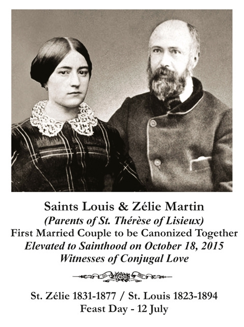 - Saints Louis and Zélie Martin,after having had the desire for religious life,you heard the Lord's call to the vocation of marriage. You are the