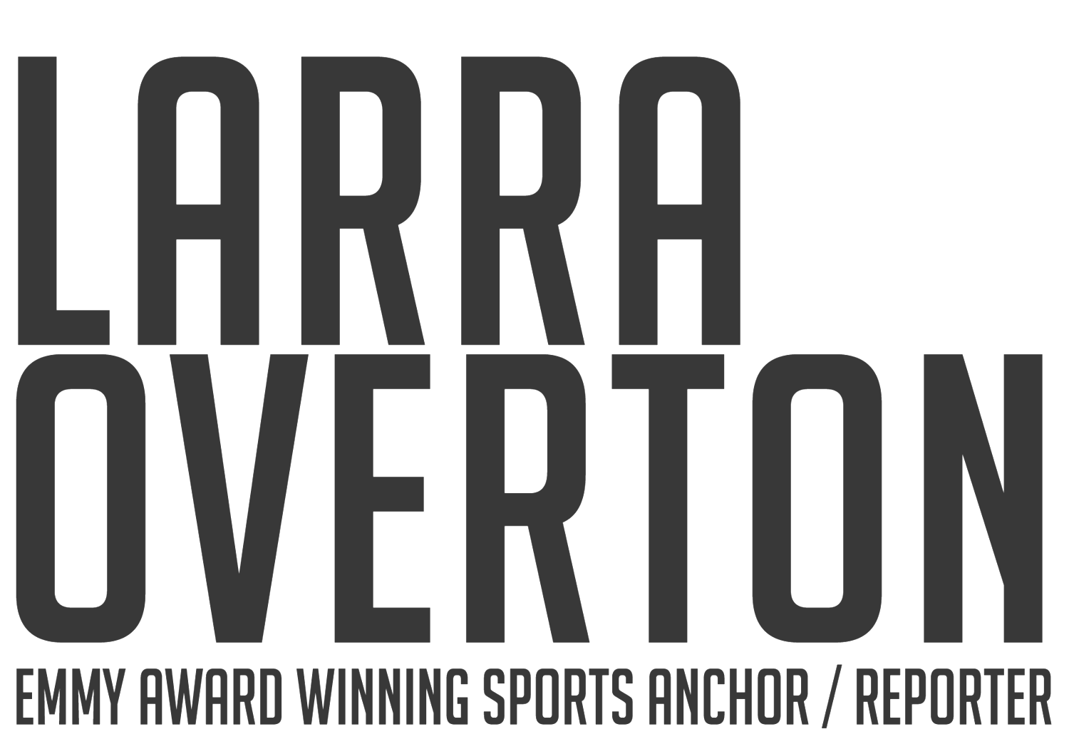 Larra Overton | Emmy Award Winning Sports Anchor | Reporter | Journalist