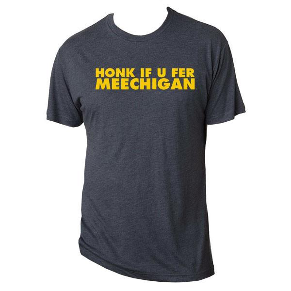 Honk If U Fer Meechigan – Navy - Next Level Tri-Blend Tee (50% polyester, 25% cotton, 25% rayon jersey). Available in unisex sizes S – 3XL.