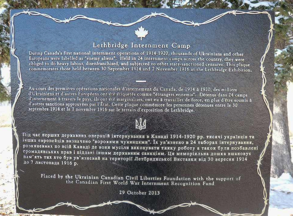 Interment - Discuss the interment of Ukrainian Canadians here in Lethbridge during the First World War.