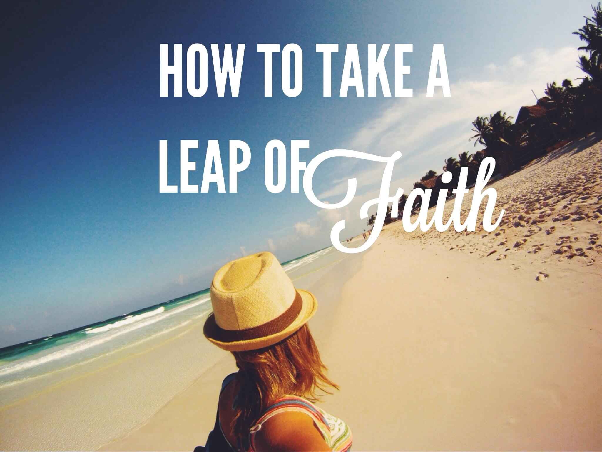How To Take A Leap Of Faith Hayley Carr