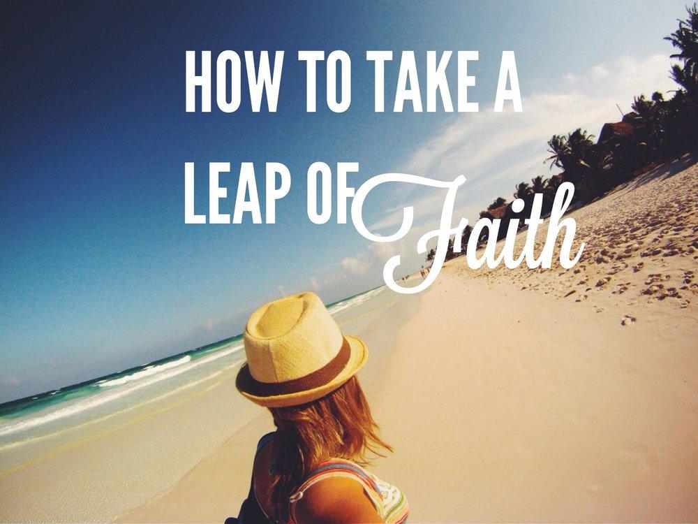 How-to-take-a-leap-of-faith1.jpg