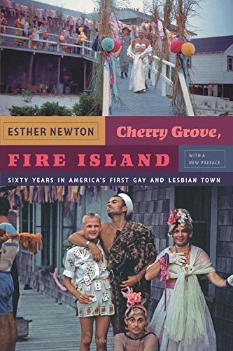 Cherry Grove, Fire Island: Sixty Years in America's First Gay and Lesbian Town - Author, 1993