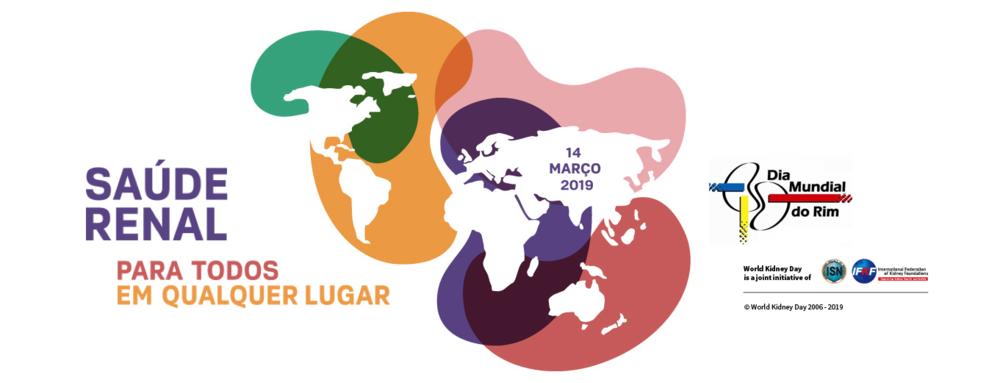 Dia Mundial do Rim 2019 - Saúde Renal para Todos em Qualquer Lugar