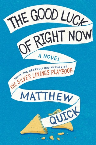 The Good Luck of Right Now Matthew Quick summer reading list