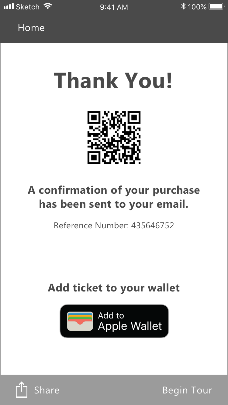 Purchase Confirmation - Added a confirmation page which include an option for users to add their ticket to their Apple wallet. User would then be able to pull up their ticket from their wallet to show at the site for verification.