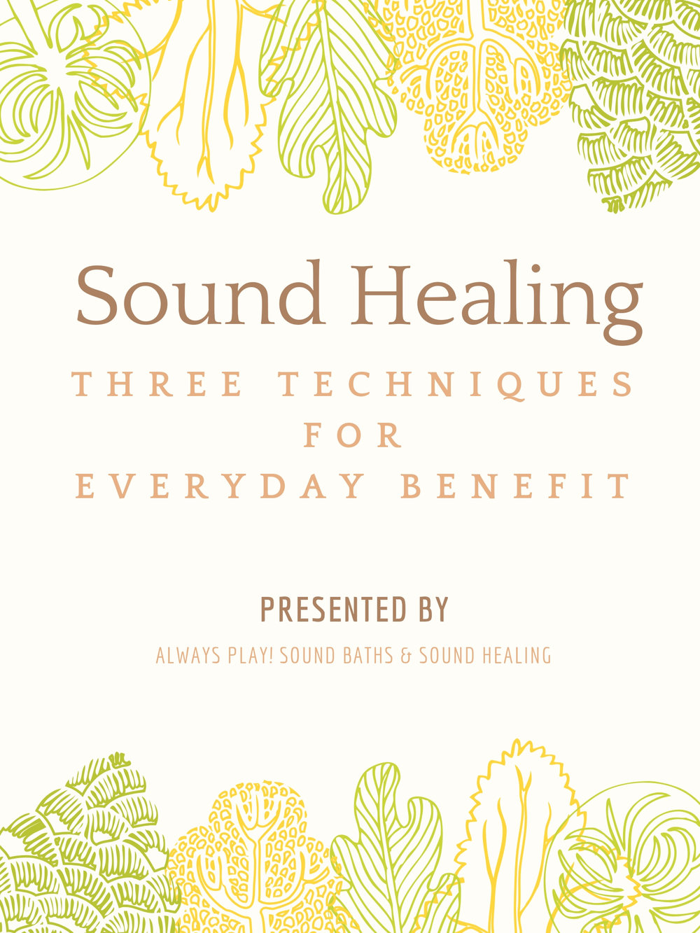 Download a complimentary guide to using Sound Healing Techniques for Everyday Benefit