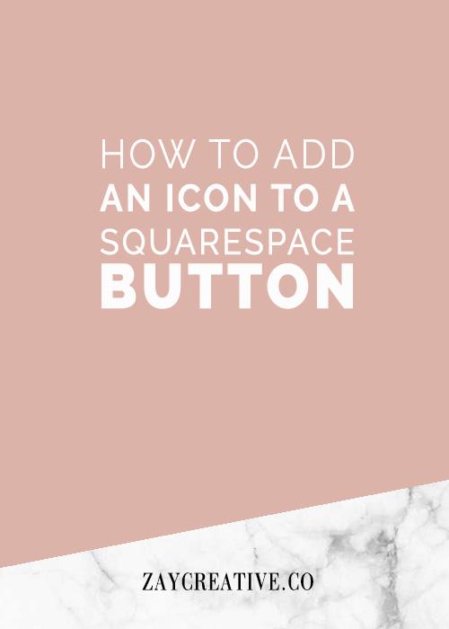 How-To-Add-Icon-Squarespace-Button | Zay Creative Web Design
