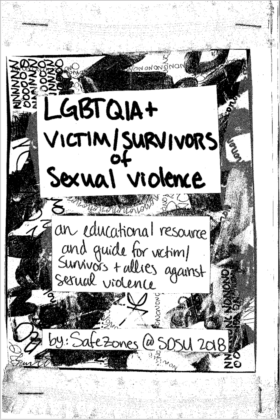 Zine & Resource Guide for LGBTQIA+ Victim/survivors of sexual violence - Made by SafeZones interns at SDSU in 2018 Click here to download