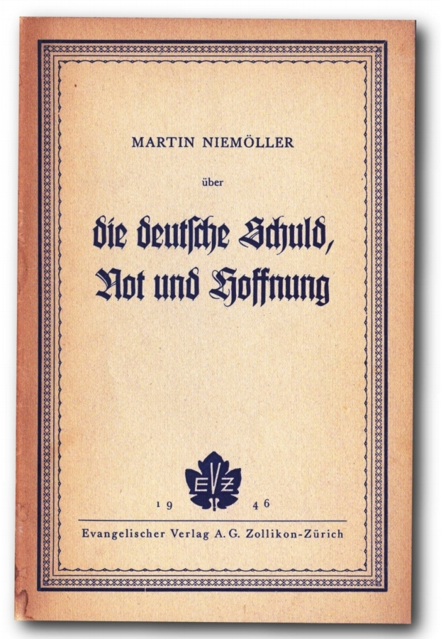 This 1946 booklet includes remarks by Niemöller on the enabling silence with which many Germans responded to official campaigns against Communists, disabled people, Jehovah's Witnesses, Jews,  et al .