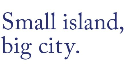 Small island, big city.