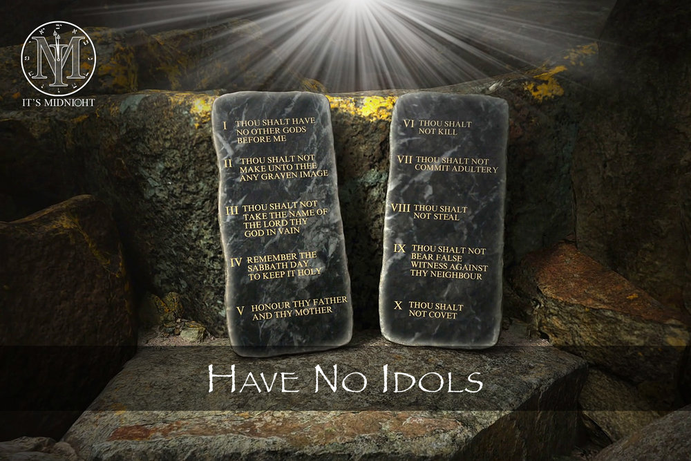 The Second Commandment - Have No Idols.jpg