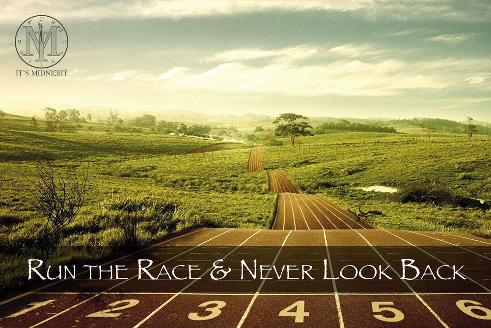 Run the Race and Never Look Back.jpg