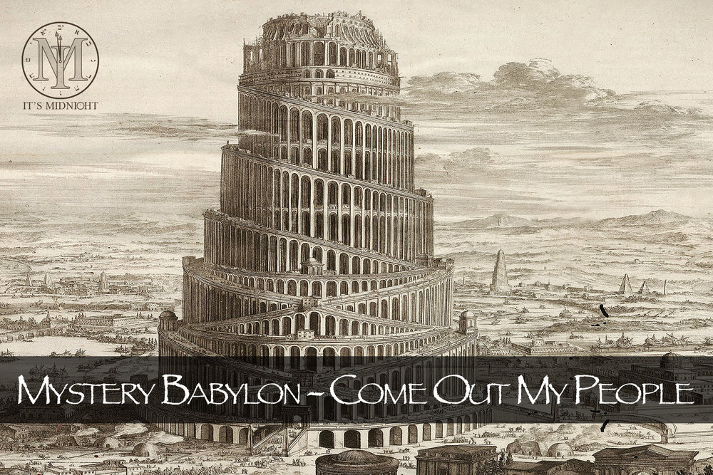 Mystery Babylon - Come Out of Her My People.jpg