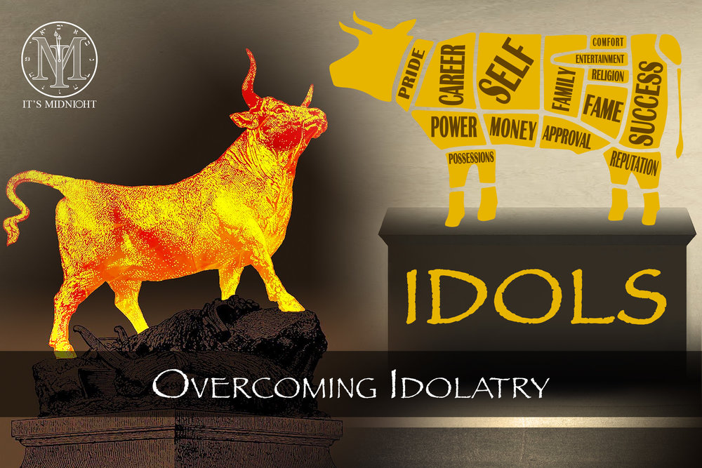 Overcoming Idolatry