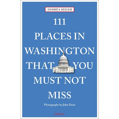 111 Places in WashingtonThat You Must Not Miss -