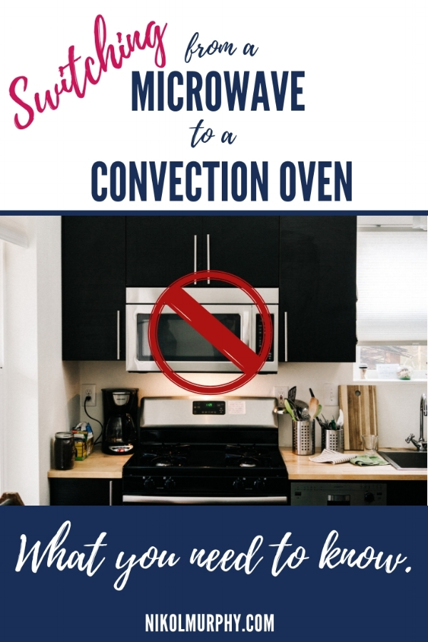 switching from a microwave to using a convection oven.