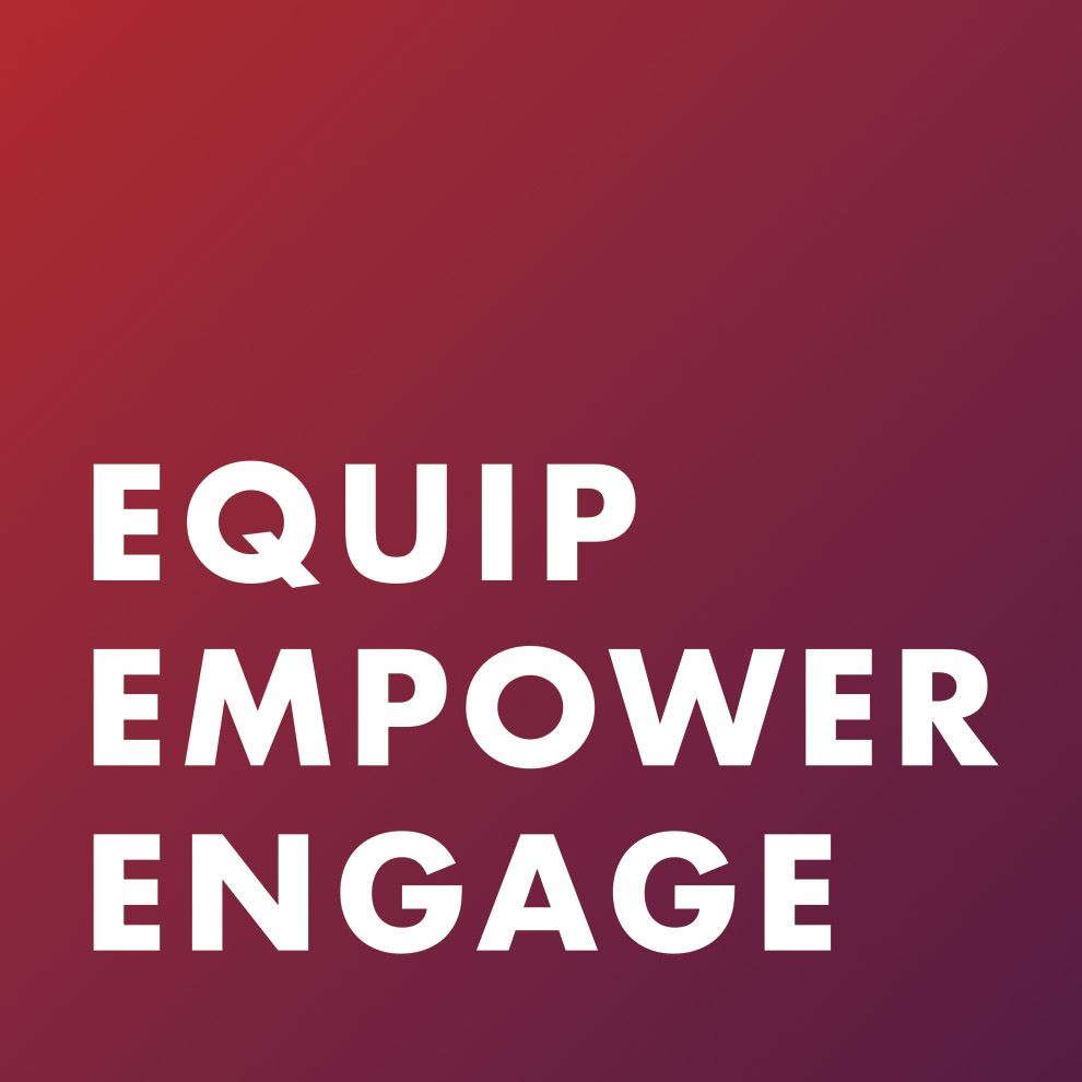 Equip-Empower-Engage