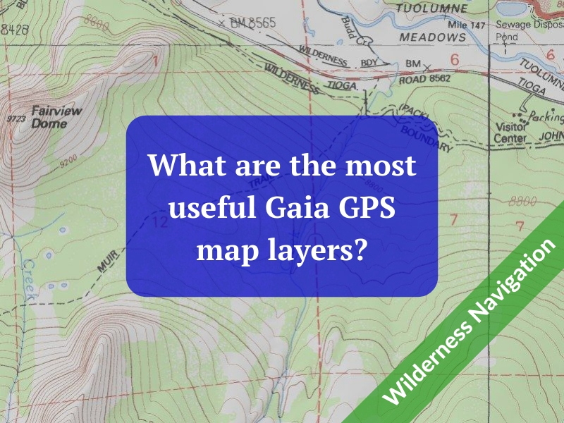 What are the most useful Gaia GPS map layers? — Alpine Savvy