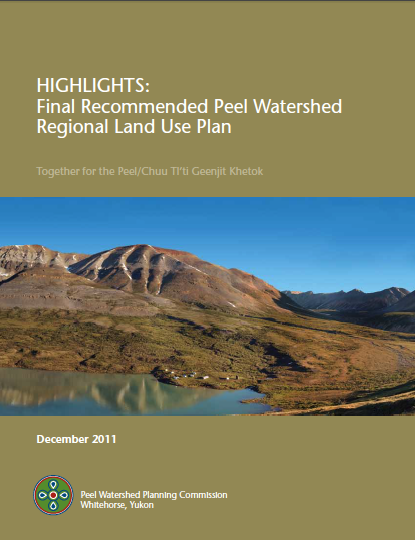 Download - 1.4 MB   HIGHLIGHTS: Final Recommended Peel Watershed Regional Land Use Plan.  December, 2011