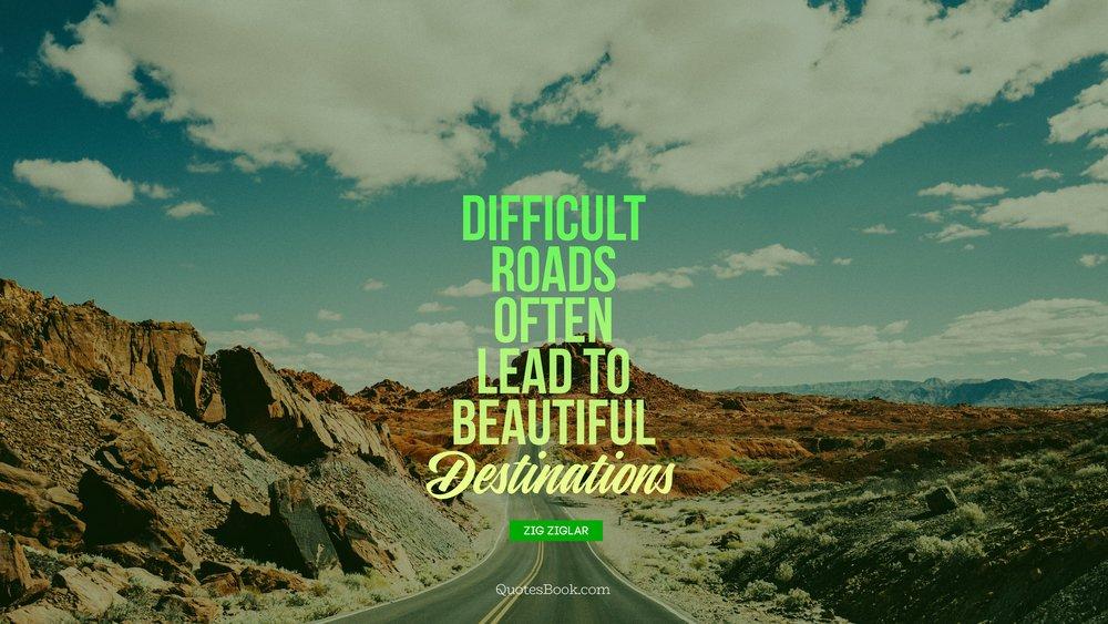 difficult-roads-often-lead-to-beautiful-destinations-3840x2160-1717.jpg