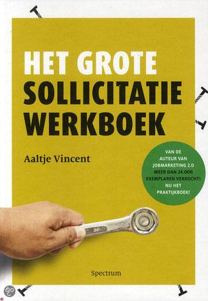 Het grote sollicitatie werkboek | Aaltje Vincent   Dit boek zit echt boordevol bruikbare, realistische en vooral praktische tips wanneer je net begint met solliciteren.