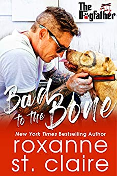 BAD TO THE BONE by Roxanne St. Claire