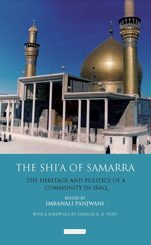 The Shi'a of Samarra: The Heritage & Politics of a Community in Iraq
