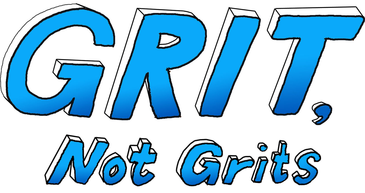 Grit, Not Grits