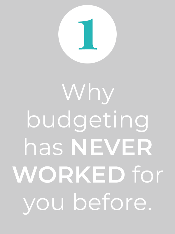 1-why budgeting has never worked for you before.png