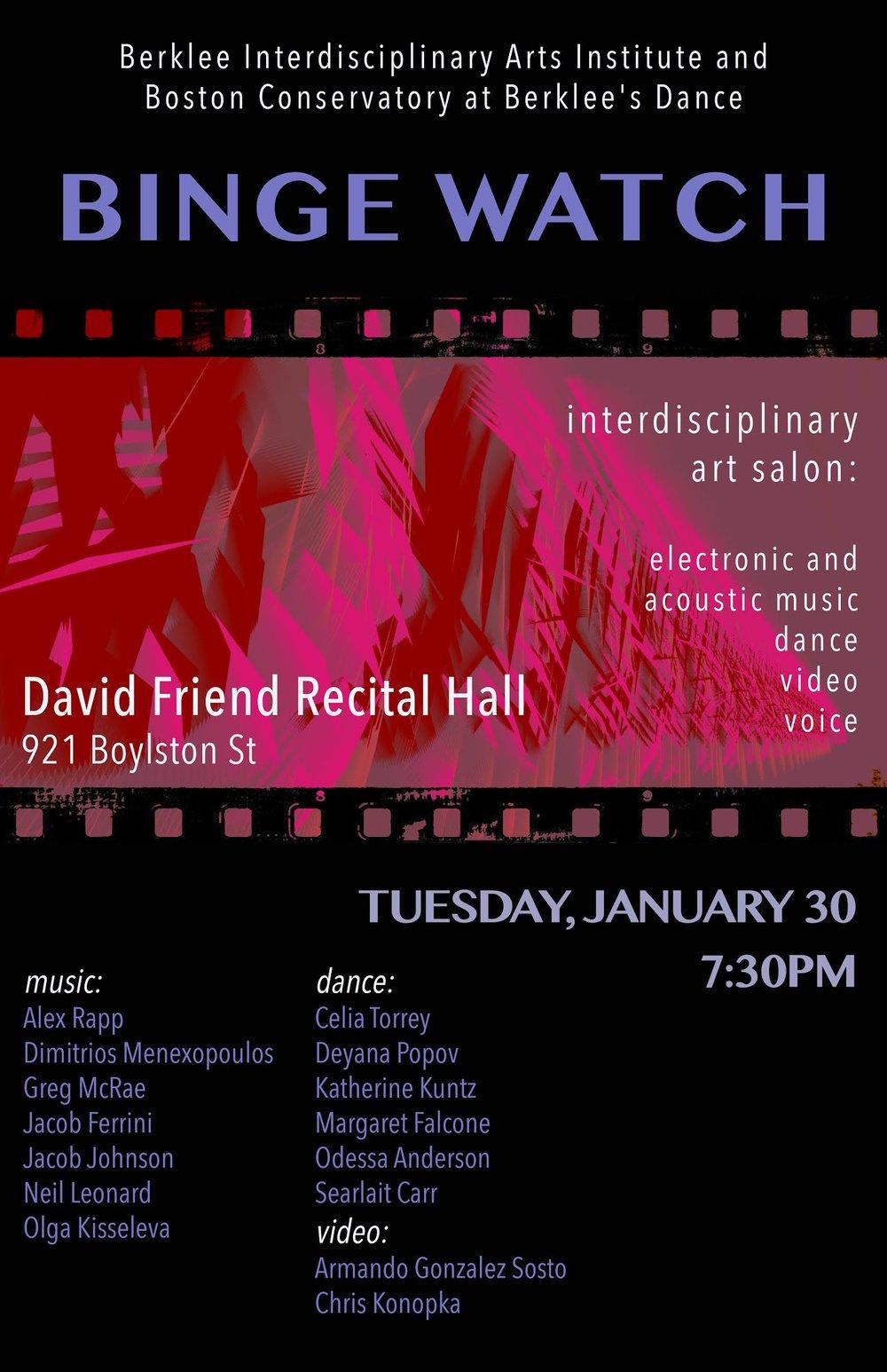 Tuesday /Jan 30, 2018 / 7:30pm - Binge Watch -Interdisciplinary Art Salon - David Friend Recital Hall921 Boylston StreetBoston, MA, 02115, USevent link...