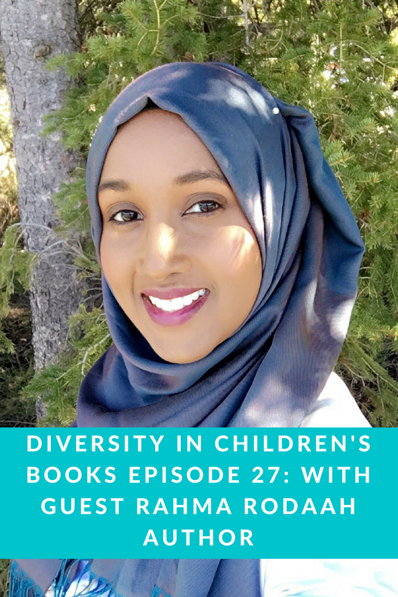 Diversity-In-Childrens-Books-Episode-27-With-Guest-Rahma-Rodaah-Author.png