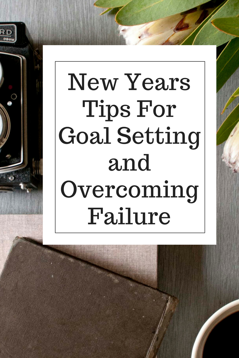 New-Years-Tips-For-Goal-Setting-and-Overcoming-Failure.png