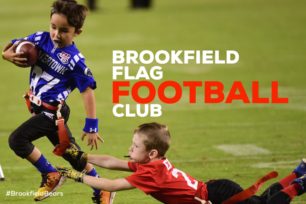 Flag Football Club - Every Friday from 1:30–2:30 (1st-3rd) and 2:30-3:30 (4th-8th) for an NFL Flag football training camp.You will learn all about the skills, rules, and techniques you'll need to play flag football. The hope is that we can start a Flag football team to compete in the fall. This will be a six week program and will run from April 26th until May 31st.There will be a club fee of $100; with your paid registration you will receive a practice jersey, mouth guard and a set of flags.For registration or more information email CAitchinson@BrookfieldBears.com
