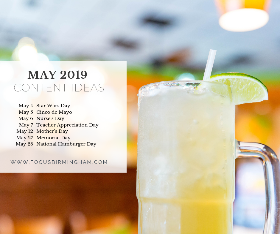 Focus Creative helps e-commerce and retail businesses create photos and video each month that their audience loves. Here are a few ideas on what content to create during May 2019.