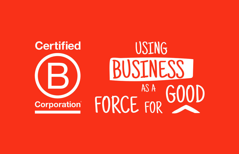 B-Corp Certified - We always use business as a force for good.