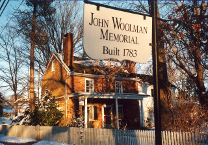 John Woolman Memorial - Located at 99 Branch Street, Mount Holly, New Jersey, the Memorial house was built between 1771 and 1783 and is on the site of part of John Woolman's orchard.The purpose of the John Woolman Memorial Association is to keep alive the spirit and memory of John Woolman and to seek those in whose lives that spirit may grow and serve.