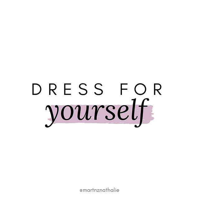 because at the end what matters is how you feel about yourself.  Double tap if you agree! 💅🏻 #dressforyourself#selflove#nmstylesjax#stylequotes