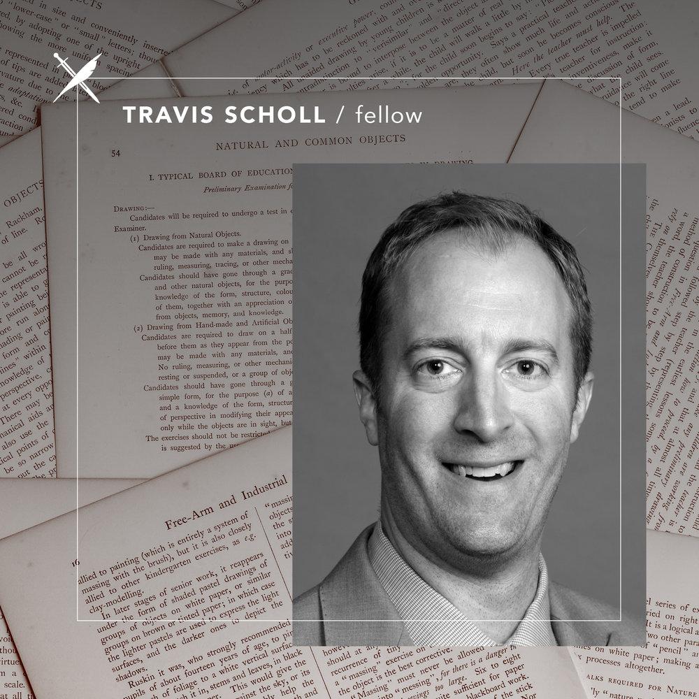 Travis Scholl - Fellow