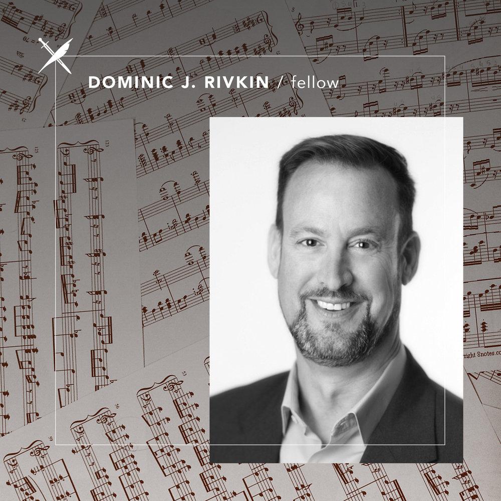 Dominic J. Rivkin — Fellow