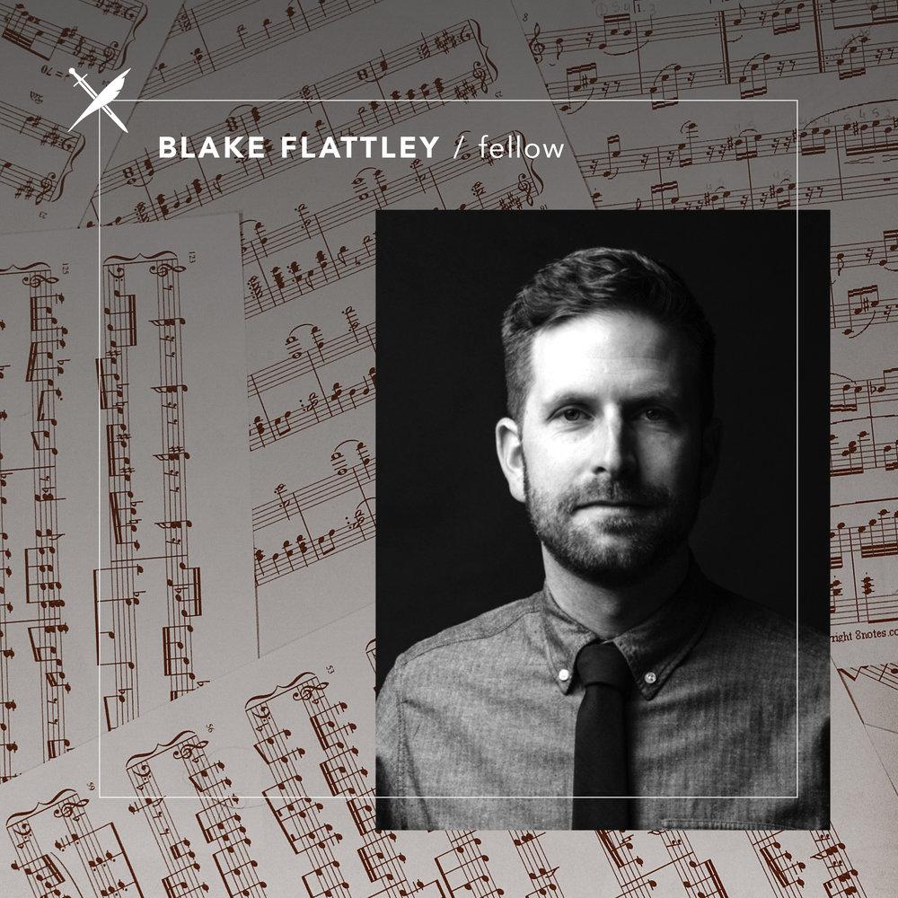 Blake Flattley — Fellow