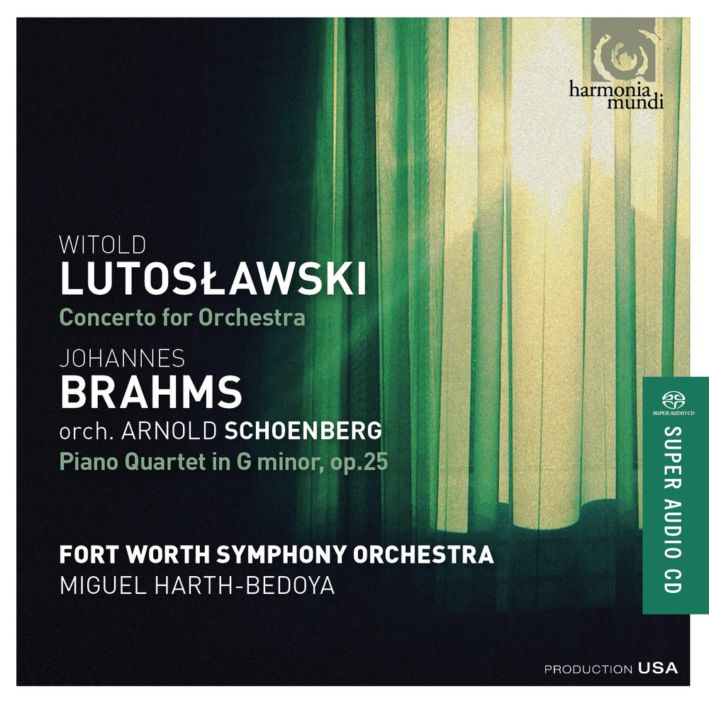 Lutoslawski/Brahms - Fort Worth Symphony OrchestraMiguel Harth-Bedoya, conductorLUTOSLAWSKI: Concerto for OrchestraBRAHMS (orch. Arnold SCHOENBERG): Piano Quartet in G minor, op. 25Released April 1, 2016 by harmonia mundi usa.