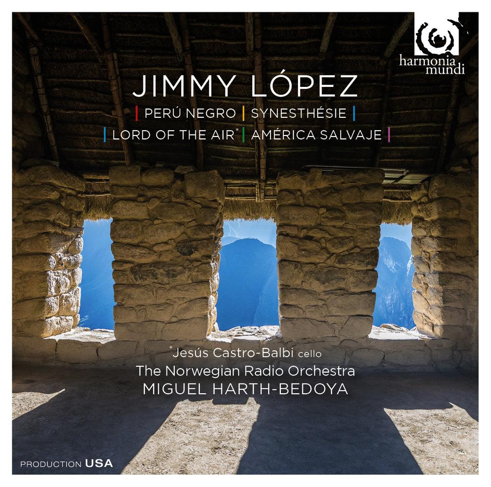 Jimmy López - Jesús Castro-Balbi, celloThe Norwegian Radio OrchestraMiguel Harth-Bedoya, conductorLÓPEZ: Perú Negro (2012)LÓPEZ: Synesthésie (2011)LÓPEZ: Lord of the Air (2012)LÓPEZ: América Salvaje (2006)Award-winning composer Jimmy López (born 1978 - Lima, Peru) is considered