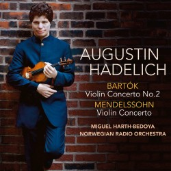 Augustin Hadelich: Bartók and Mendelssohn - Augustin Hadelich, violinNorwegian Radio OrchestraMiguel Harth-Bedoya, conductorBARTÓK: Violin Concerto No. 2MENDELSSOHN: Violin ConcertoReleased July 10, 2015 by AviePurchase on iTunes and Amazon.com