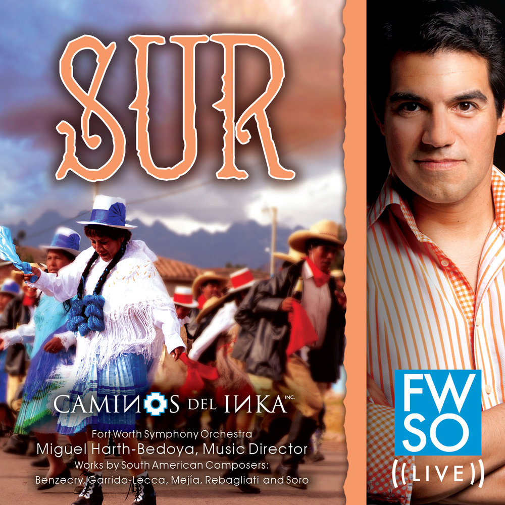 SUR - Fort Worth Symphony OrchestraMiguel Harth-Bedoya, conductorENRIQUE SORO: Tres Aires ChilenosCELSO GARRIDO-LECCA: Retablos SinfónicosADOLFO MEJÍA: Pequeña SuiteESTEBAN BENZECRY: Colores de la Cruz del SurCLAUDIO REBAGLIATI: Rapsodia PeruanaThe recording includes compositions spanning over two hundred years and explores the divergent landscapes of South America - from the coast to the mountains – all watched over by the Southern Cross as portrayed in Argentinean composer Esteban Benzecry's Colores de la Cruz del Sur. Popular melodies and dance themes are illustrated in Tres Aires Chilenos and Retablos Sinfónicos. In Mejía's Pequeña Suite and Rebagliati's Rapsodia Peruana the anniversaries of the founding of Bogotá and the independence of Peru are celebrated.Recorded live in Nancy Lee and Perry R. Bass Performance Hall.Release Date: November, 2012Purchase on Amazon.com