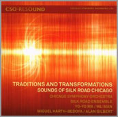 Traditions and TransformationsSounds of Silk Road Chicago - **Nominated for two Grammy Awards**Chicago Symphony OrchestraSilk Road EnsembleYo-Yo Ma/Wu ManMiguel Harth-Bedoya/Alan Gilbert, conductorsReleased November 17, 2009 by CSO ResoundPurchase on Amazon.com