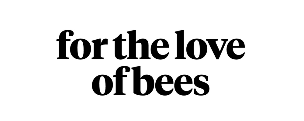 For the Love of Bees.jpg