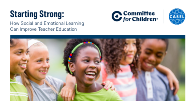 Starting Strong: How Social and Emotional Learning Can Improve Teacher Education