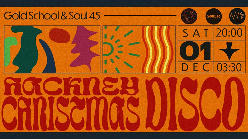 Hackney Christmas Disco with Gold School + Soul45 — NT's